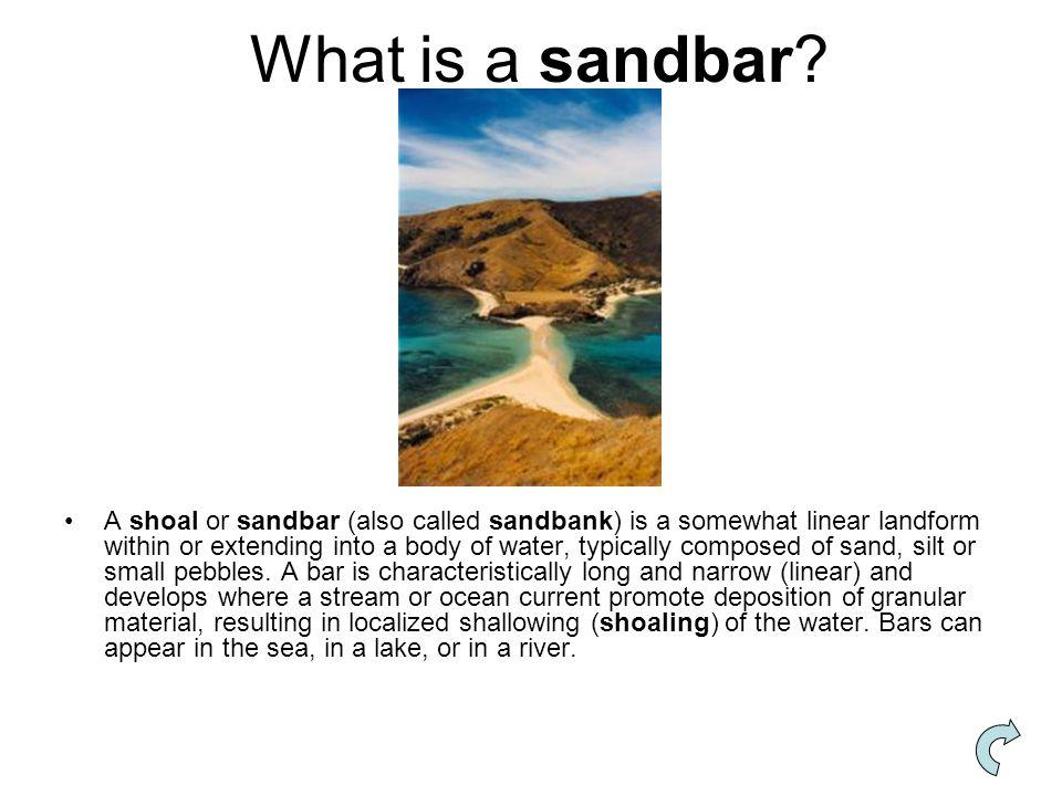 What is a sandbar.