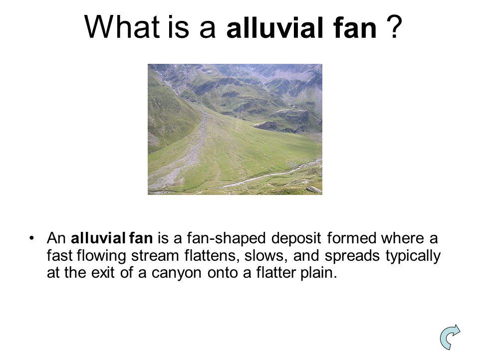 What is a alluvial fan .
