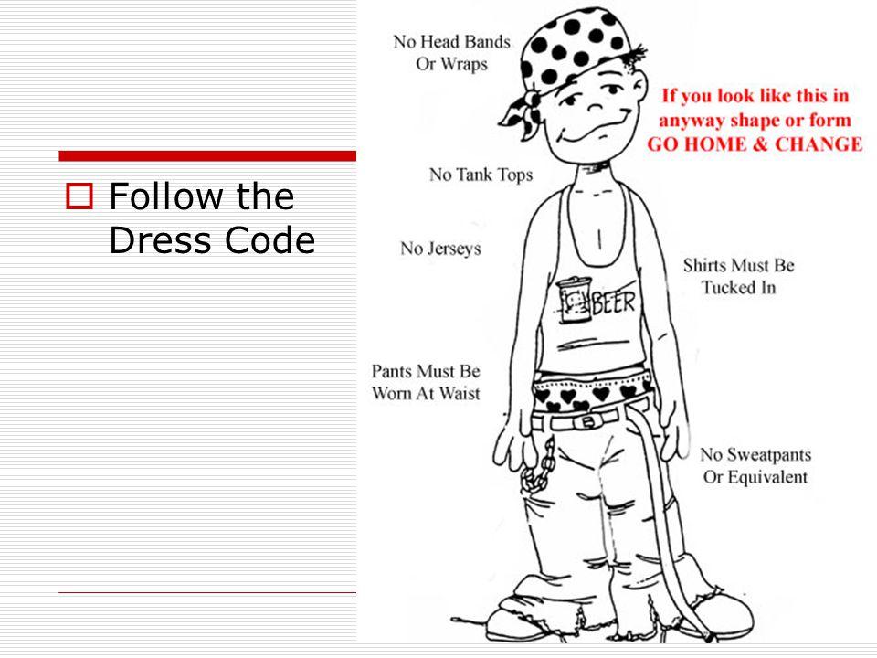  Follow the Dress Code