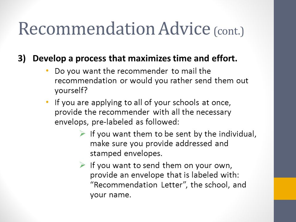 Recommendation Advice (cont.) 3) Develop a process that maximizes time and effort.