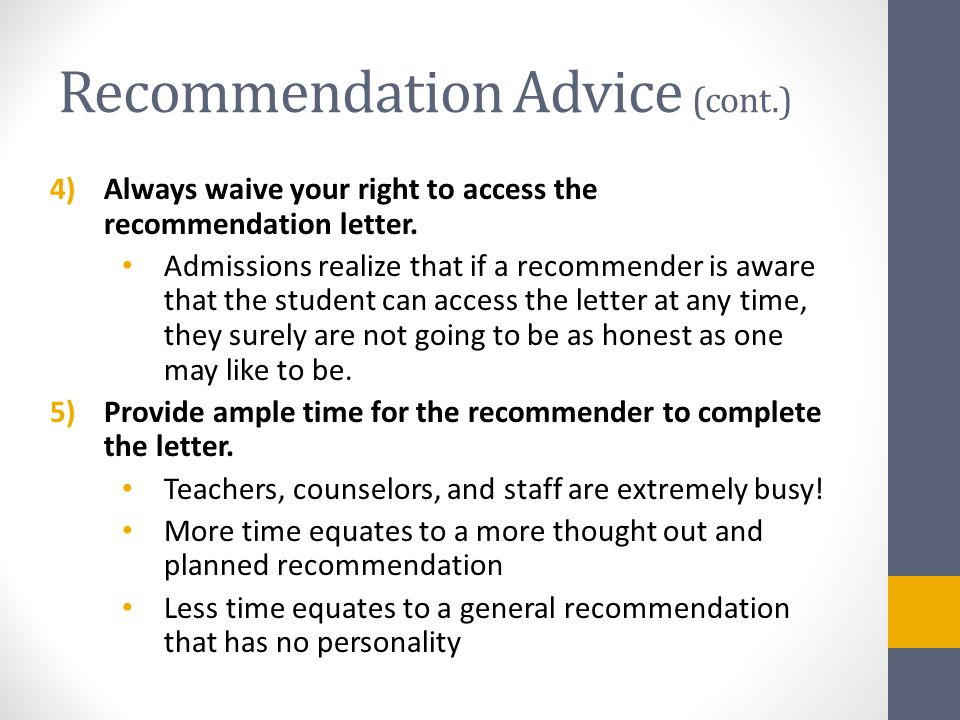 Recommendation Advice (cont.) 4)Always waive your right to access the recommendation letter.