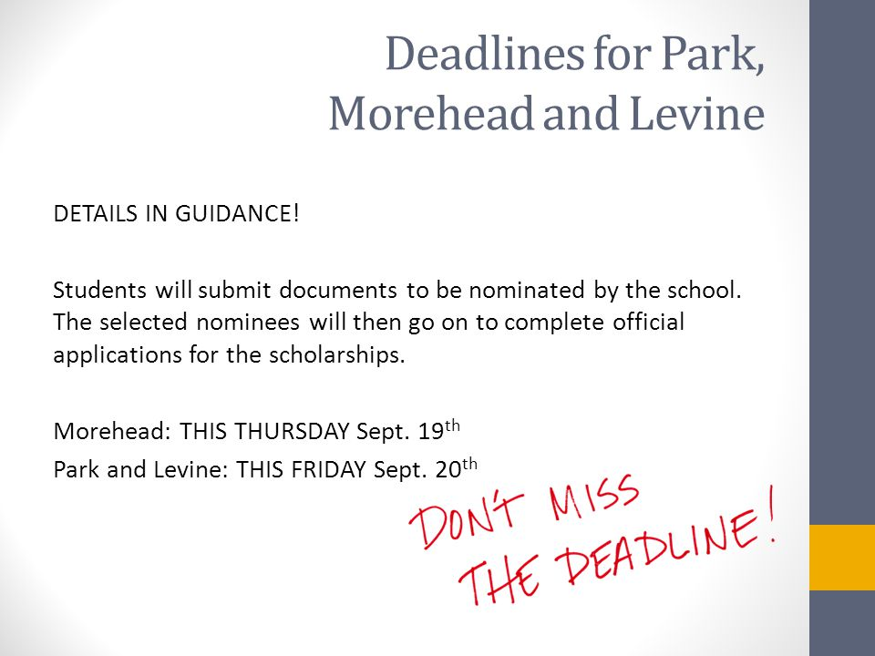 Deadlines for Park, Morehead and Levine DETAILS IN GUIDANCE.