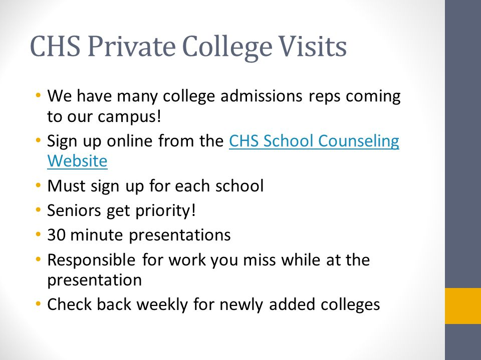 CHS Private College Visits We have many college admissions reps coming to our campus.