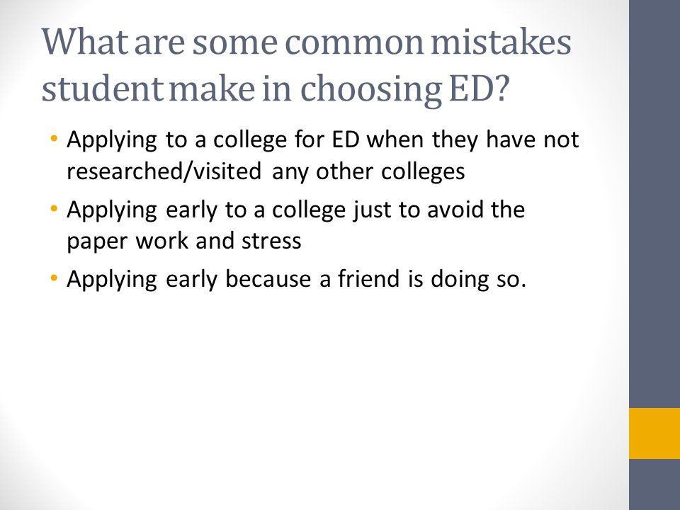 What are some common mistakes student make in choosing ED.