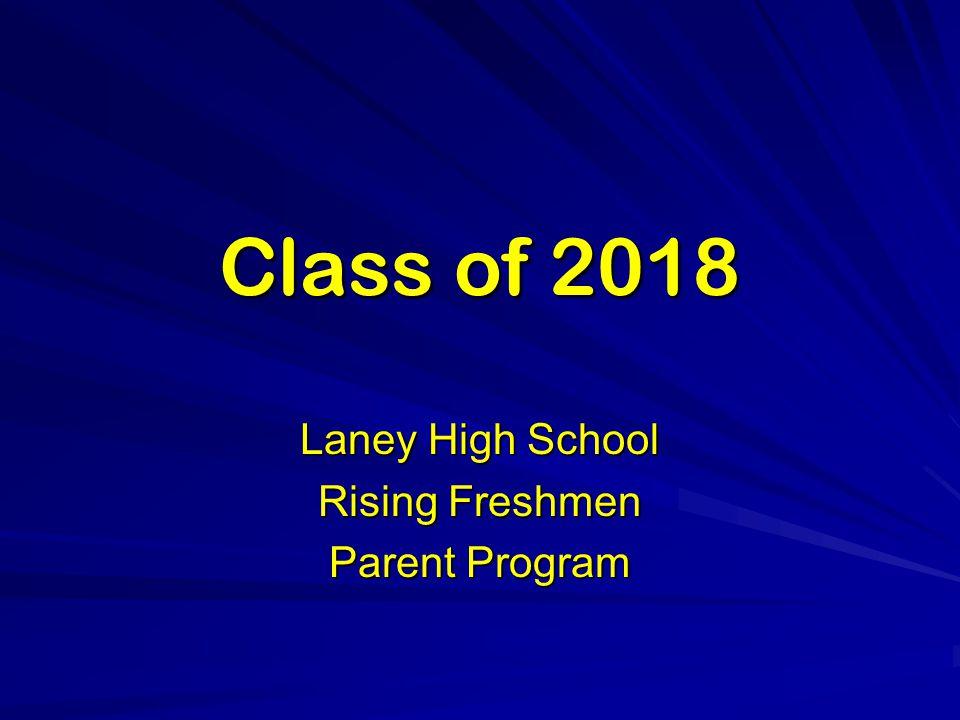 Class of 2018 Laney High School Rising Freshmen Parent Program