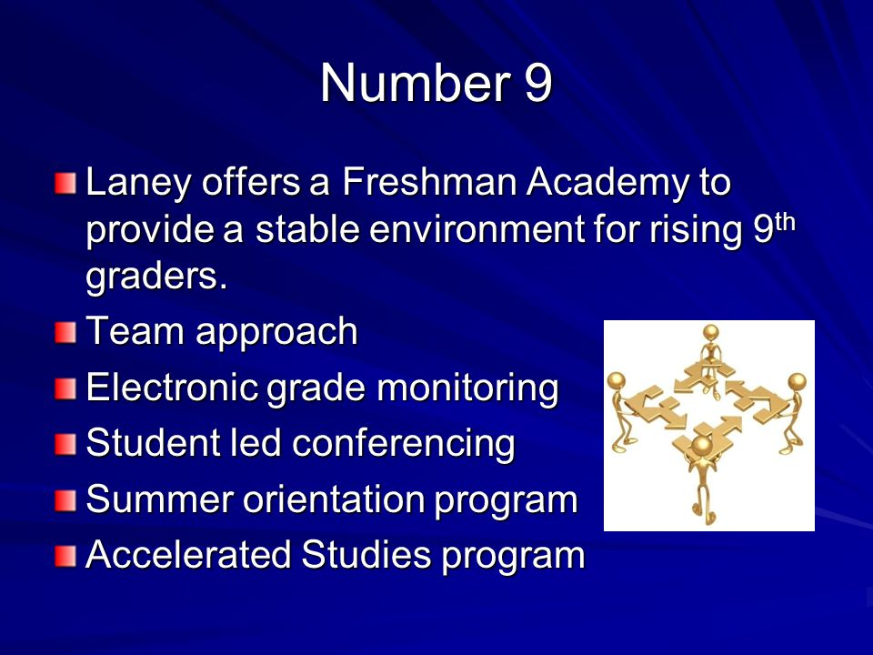 Number 9 Laney offers a Freshman Academy to provide a stable environment for rising 9 th graders.