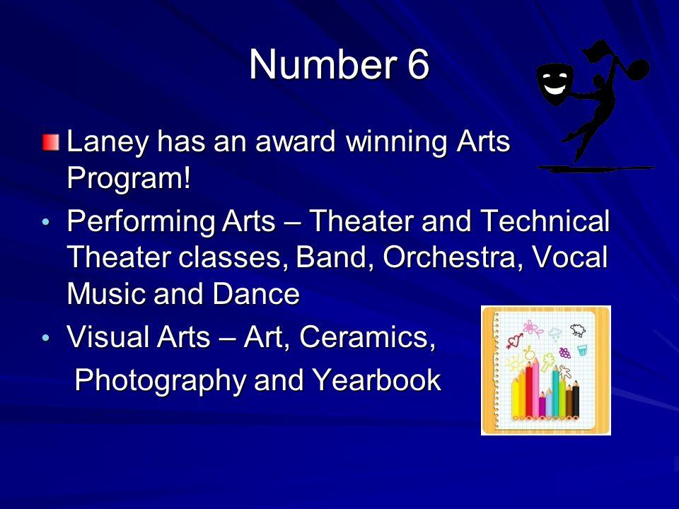 Number 6 Laney has an award winning Arts Program.
