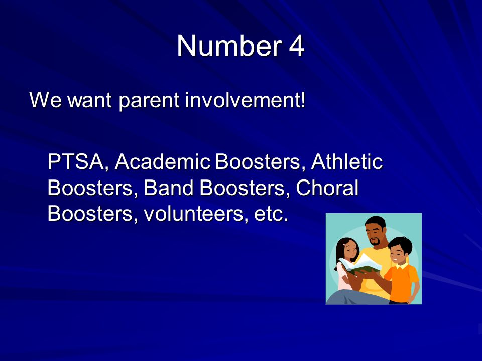 Number 4 We want parent involvement.