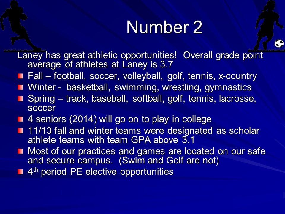 Number 2 Number 2 Laney has great athletic opportunities.