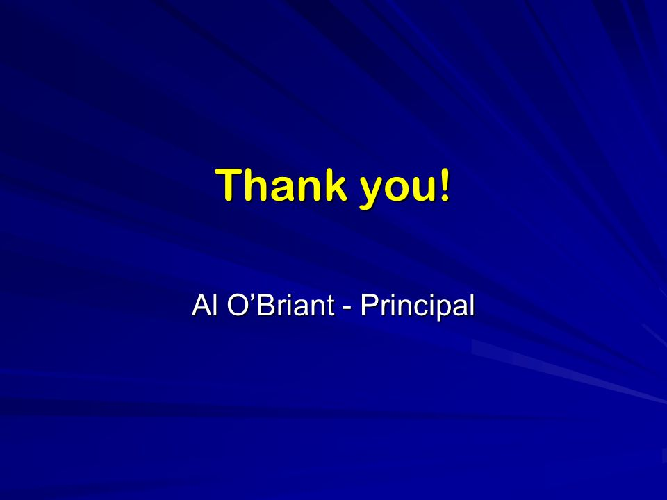 Thank you! Al O'Briant - Principal