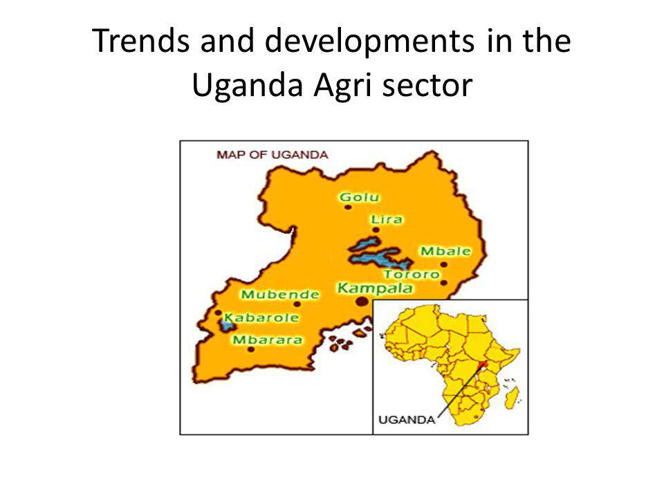 Trends and developments in the Uganda Agri sector