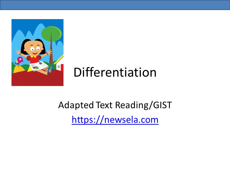 Differentiation Adapted Text Reading/GIST