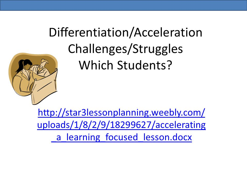 Differentiation/Acceleration Challenges/Struggles Which Students.