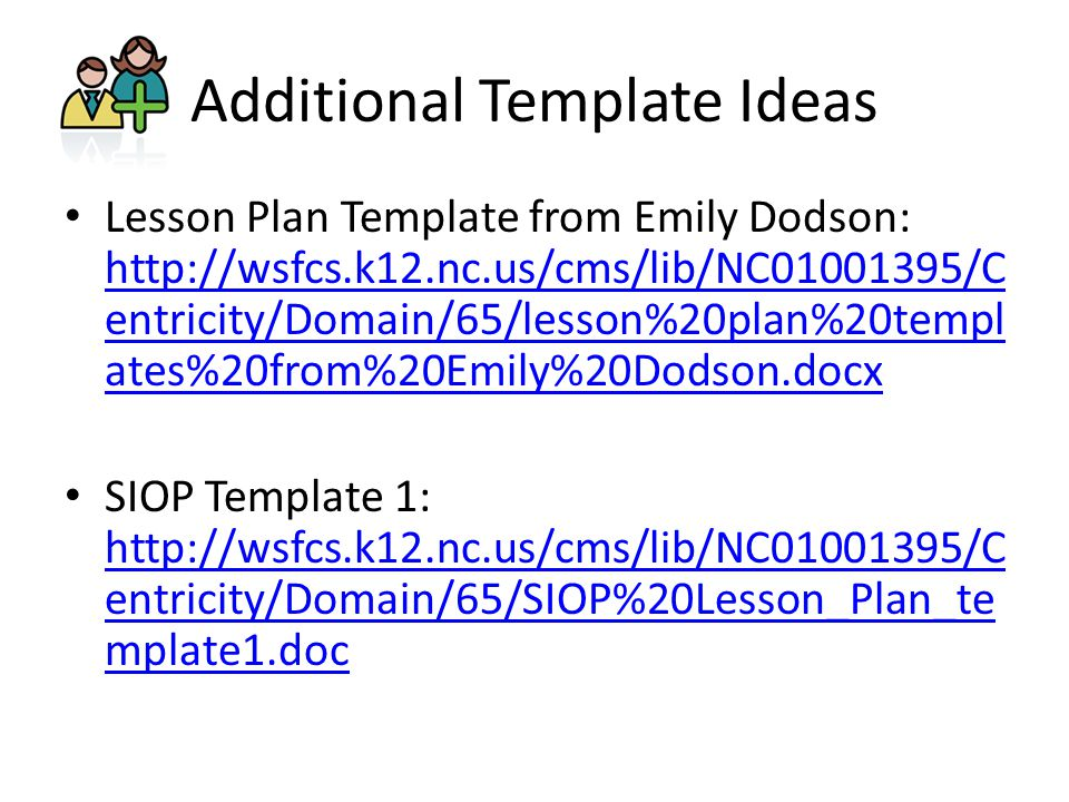 Additional Template Ideas Lesson Plan Template from Emily Dodson:   entricity/Domain/65/lesson%20plan%20templ ates%20from%20Emily%20Dodson.docx   entricity/Domain/65/lesson%20plan%20templ ates%20from%20Emily%20Dodson.docx SIOP Template 1:   entricity/Domain/65/SIOP%20Lesson_Plan_te mplate1.doc   entricity/Domain/65/SIOP%20Lesson_Plan_te mplate1.doc