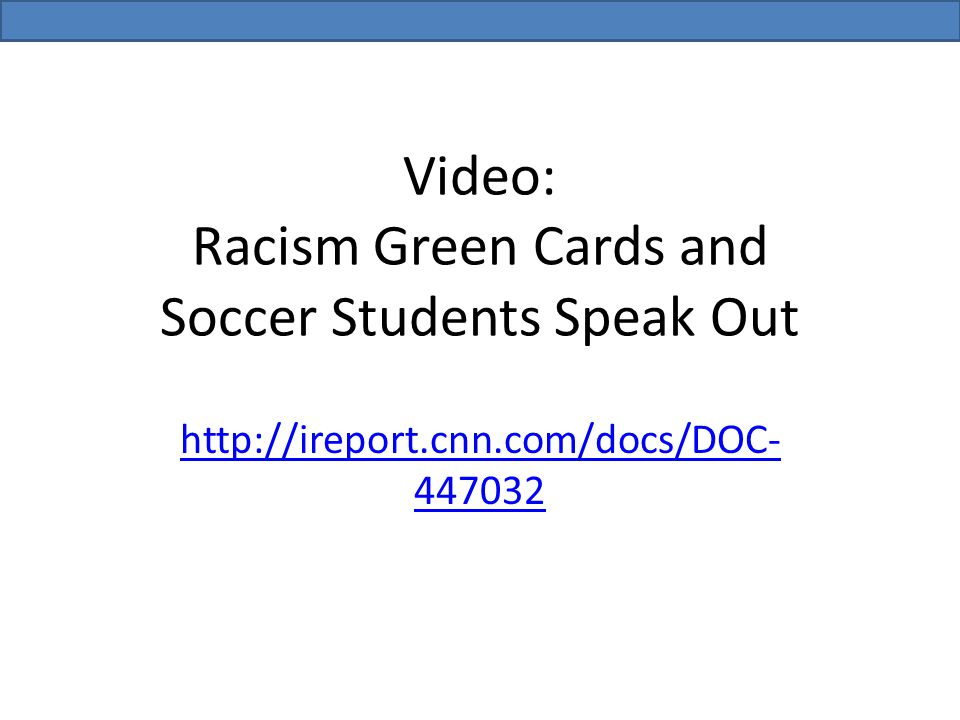 Video: Racism Green Cards and Soccer Students Speak Out