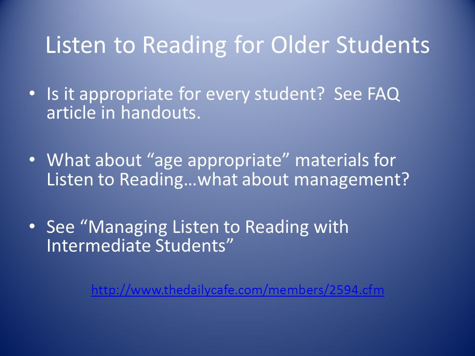 Listen to Reading for Older Students Is it appropriate for every student.
