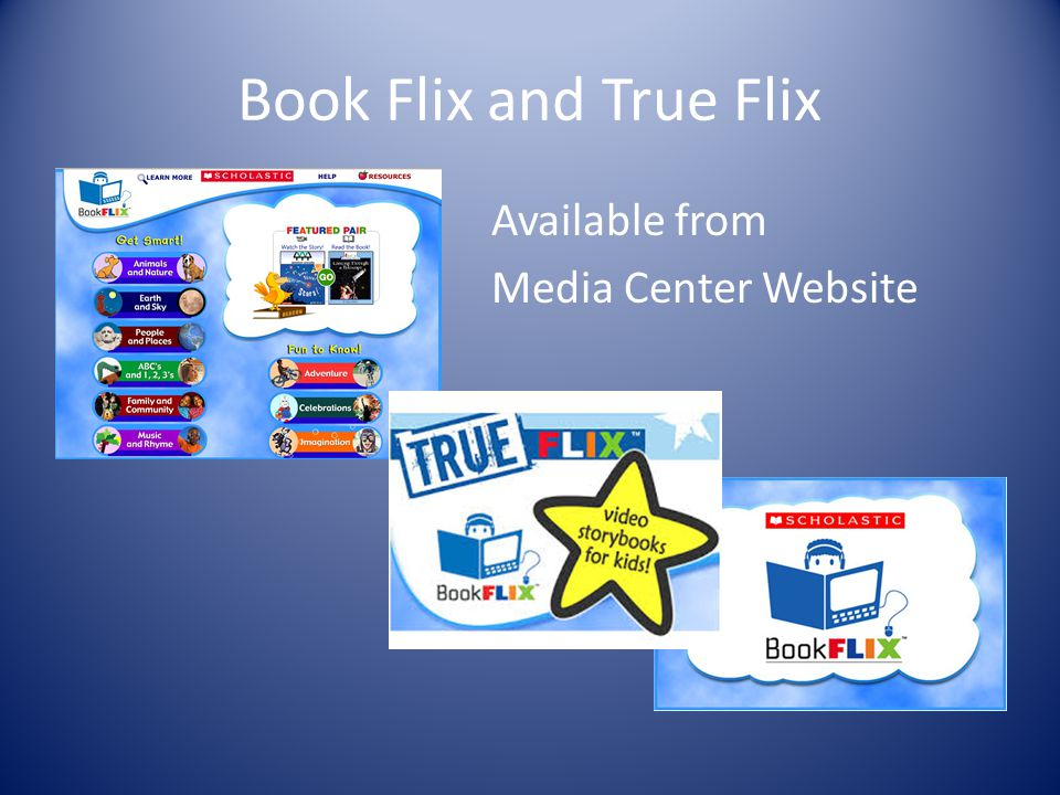 Book Flix and True Flix Available from Media Center Website