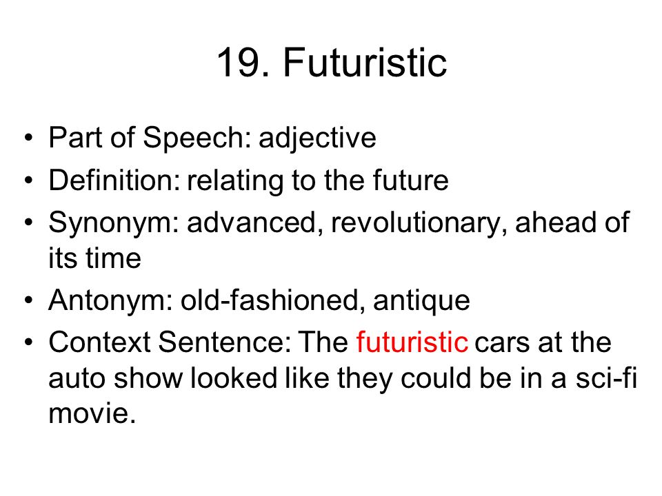 18. Contemporary Part of Speech: adjective Definition: up to date Synonym: modern, current Antonym: antique, traditional, old-fashioned Context Senten