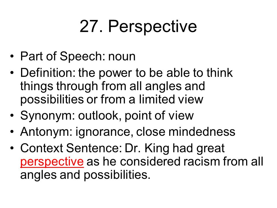 26. Unbiased Part of Speech: adjective Definition: without prejudice or judgment Synonym: neutral, fair Antonym: judgmental, prejudiced Context Senten