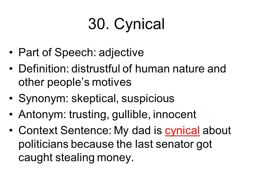 29. Underestimate Part of Speech: verb Definition: to place too low in value, skill, quality, or worth Synonym: undervalue, mis-judge, take lightly An