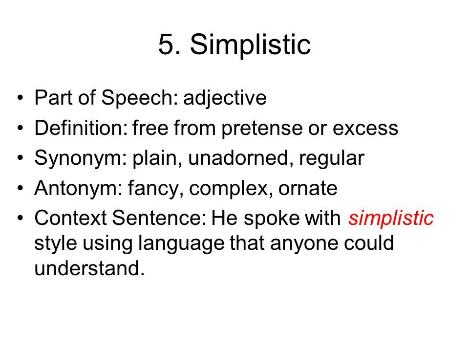 4. Sentimental Part of Speech: adjective Definition: ruled by feelings or emotions Synonym: sensitive, nostalgic, emotional Antonym: heartless, uncari