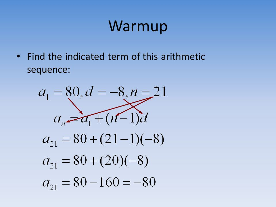Warmup Find the indicated term of this arithmetic sequence: