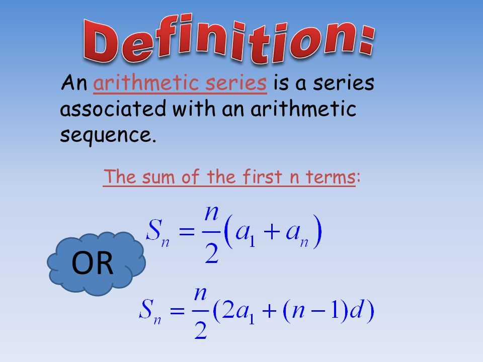 An arithmetic series is a series associated with an arithmetic sequence.