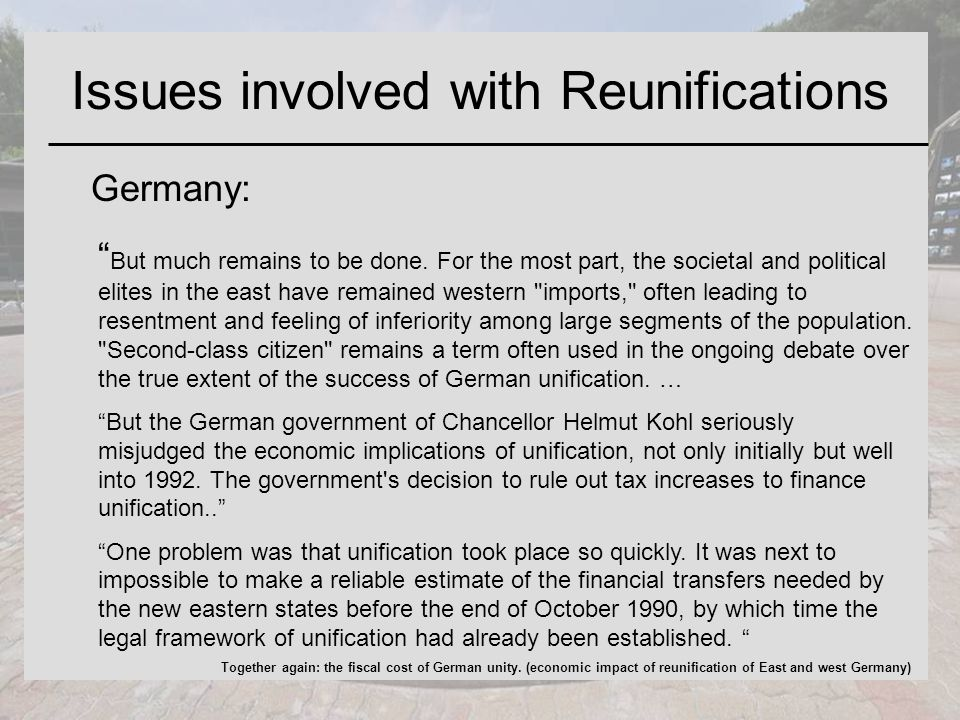 Issues involved with Reunifications Germany: But much remains to be done.