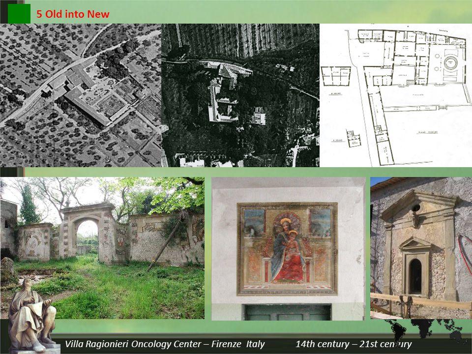 Villa Ragionieri Oncology Center – Firenze Italy 14th century – 21st century 5 Old into New