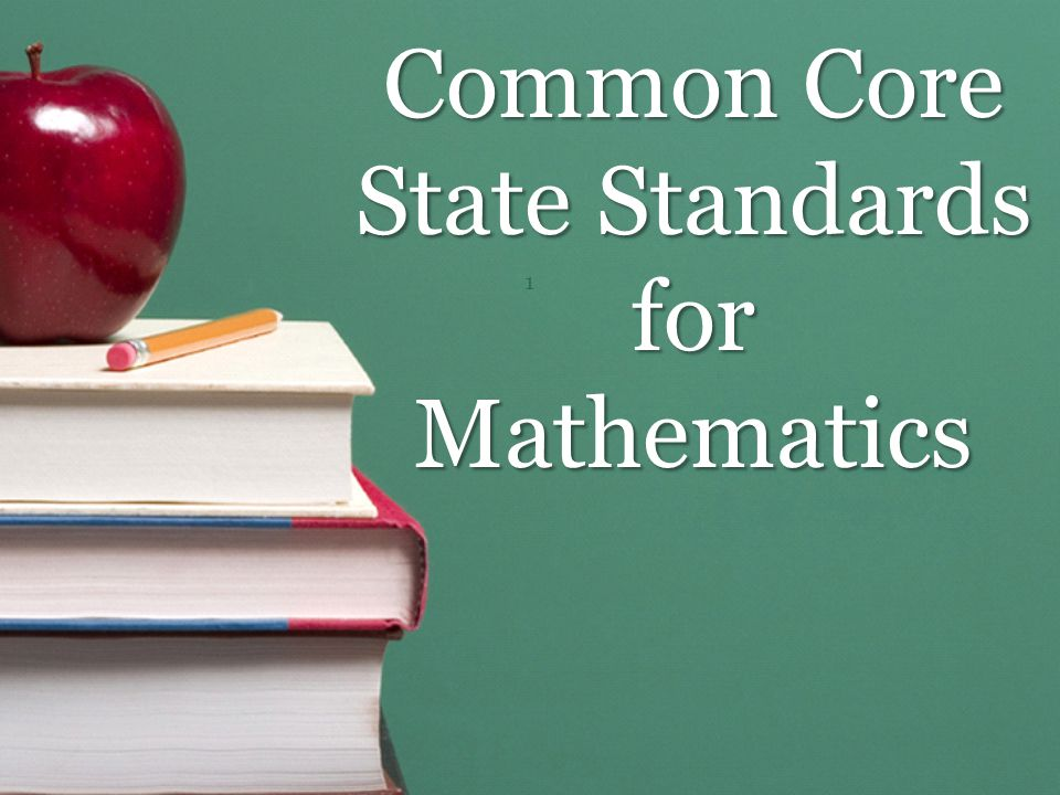 Common Core State Standards for Mathematics 1
