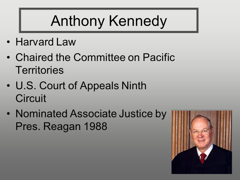 Anthony Kennedy Harvard Law Chaired the Committee on Pacific Territories U.S.
