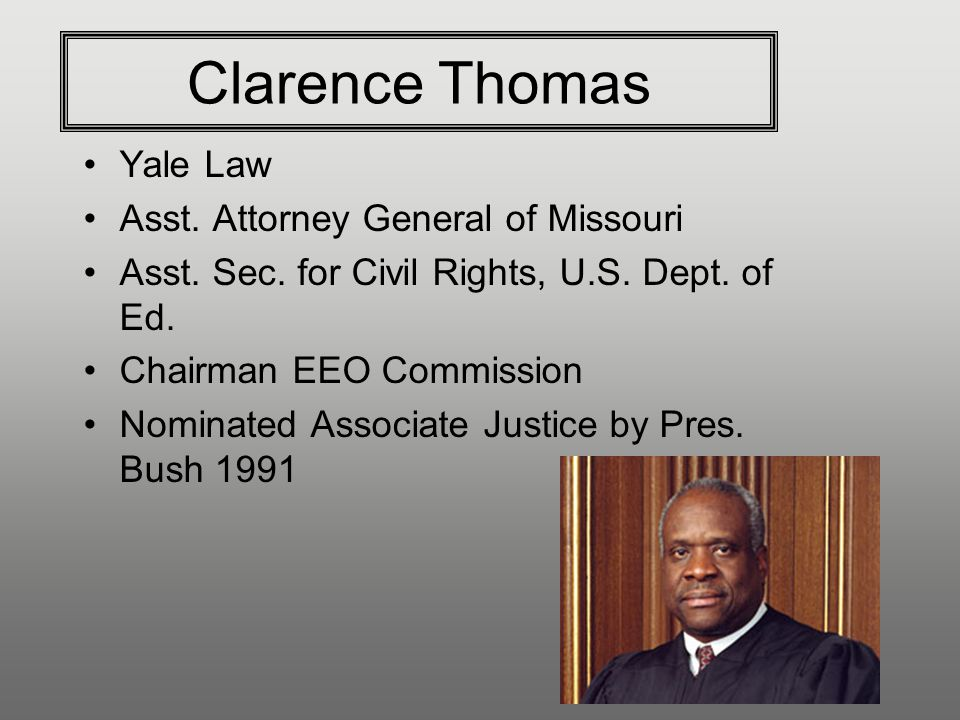 Clarence Thomas Yale Law Asst. Attorney General of Missouri Asst.