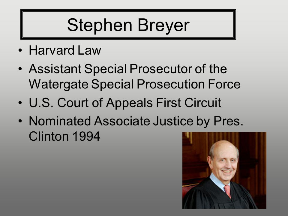 Stephen Breyer Harvard Law Assistant Special Prosecutor of the Watergate Special Prosecution Force U.S.