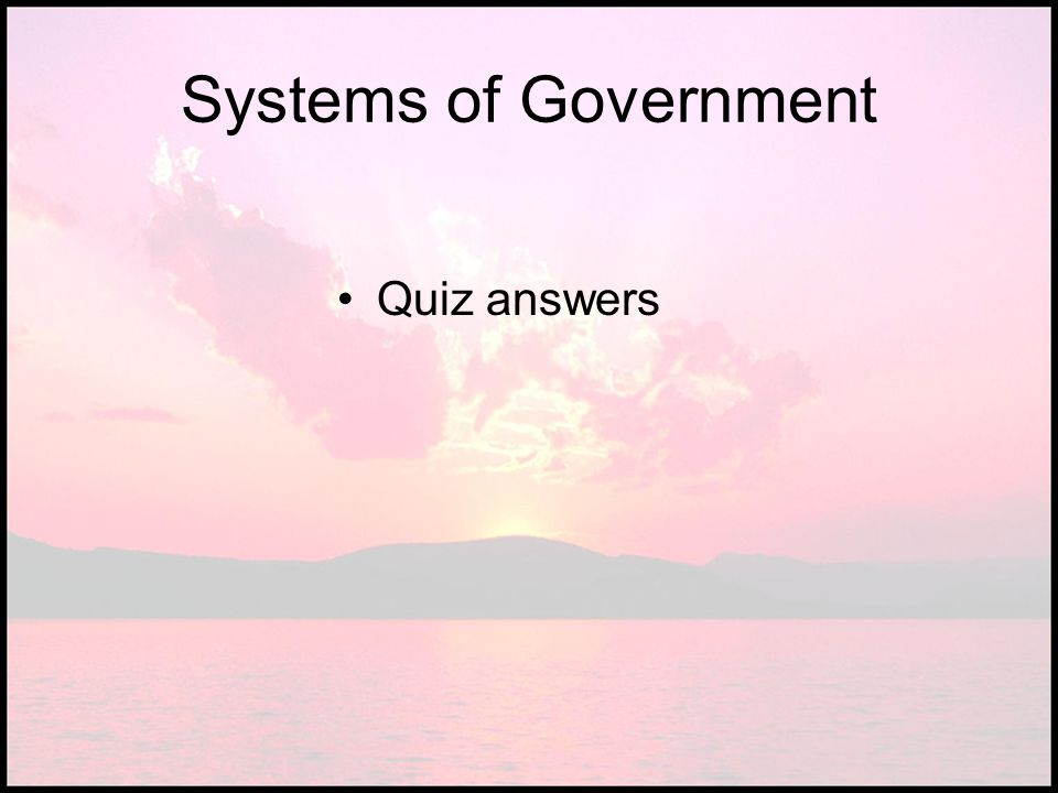 Systems of Government Quiz answers