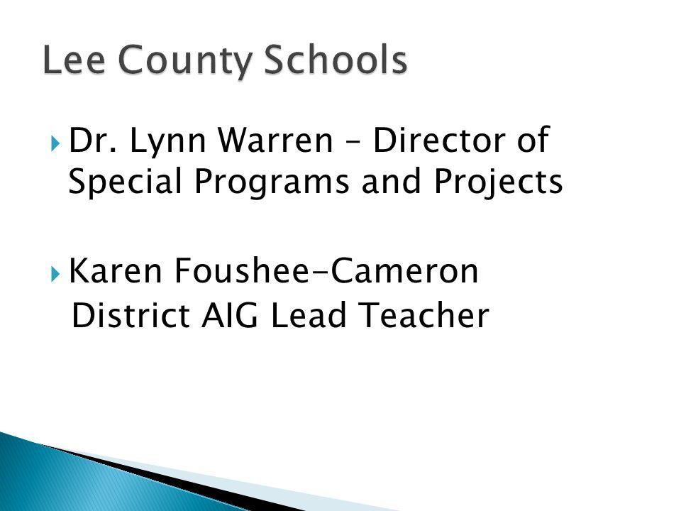  Dr. Lynn Warren – Director of Special Programs and Projects  Karen Foushee-Cameron District AIG Lead Teacher