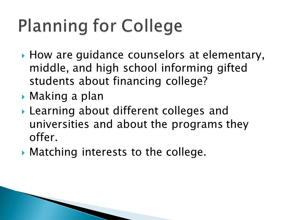  How are guidance counselors at elementary, middle, and high school informing gifted students about financing college.