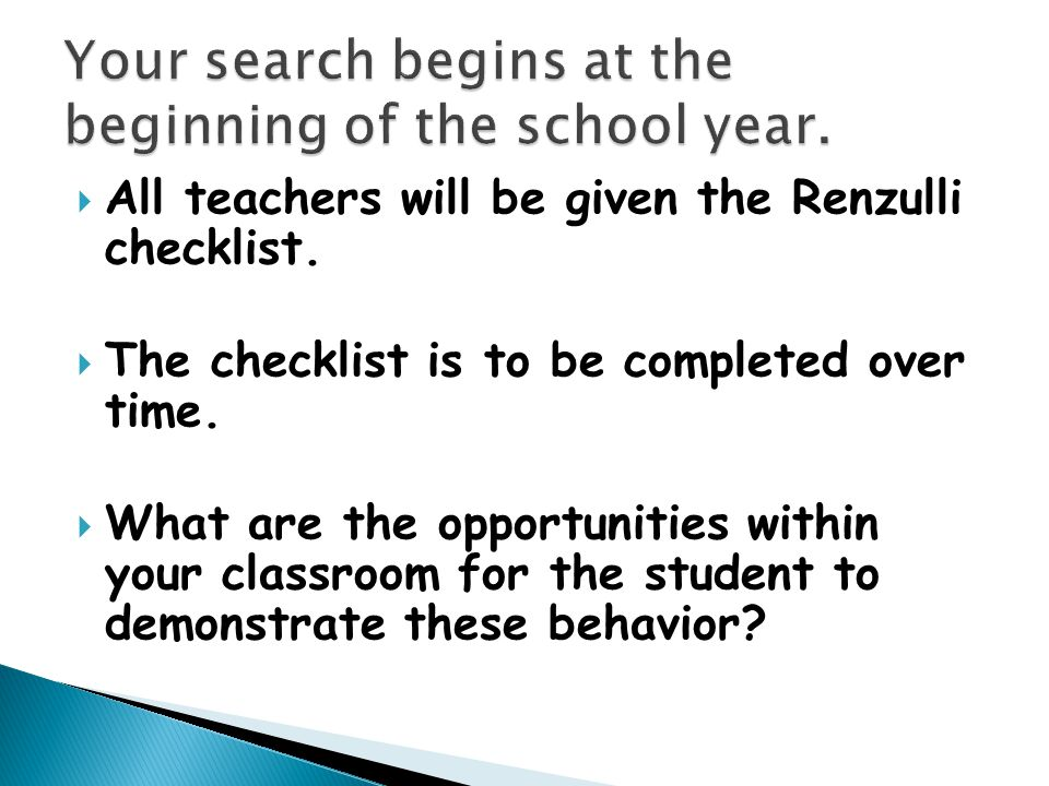  All teachers will be given the Renzulli checklist.