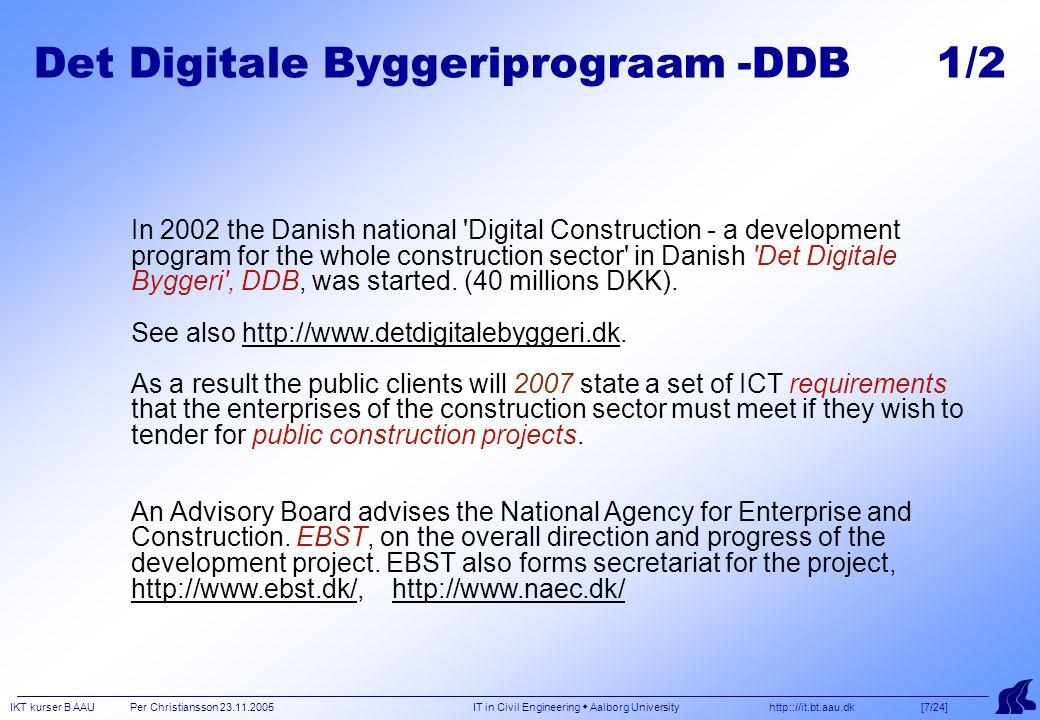IKT kurser B AAU Per Christiansson 23.11.2005 IT in Civil Engineering  Aalborg University http:://it.bt.aau.dk [28/24] Sem 7.