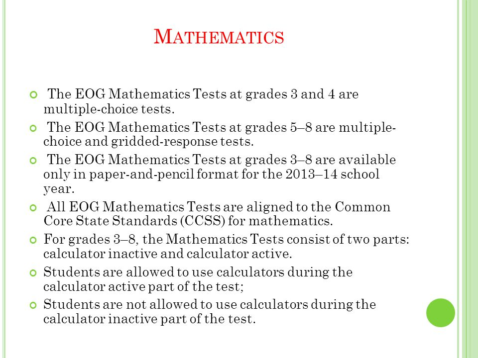 M ATHEMATICS The EOG Mathematics Tests at grades 3 and 4 are multiple-choice tests.