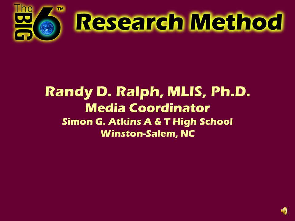 Randy D. Ralph, MLIS, Ph.D. Media Coordinator Simon G. Atkins A & T High School Winston-Salem, NC