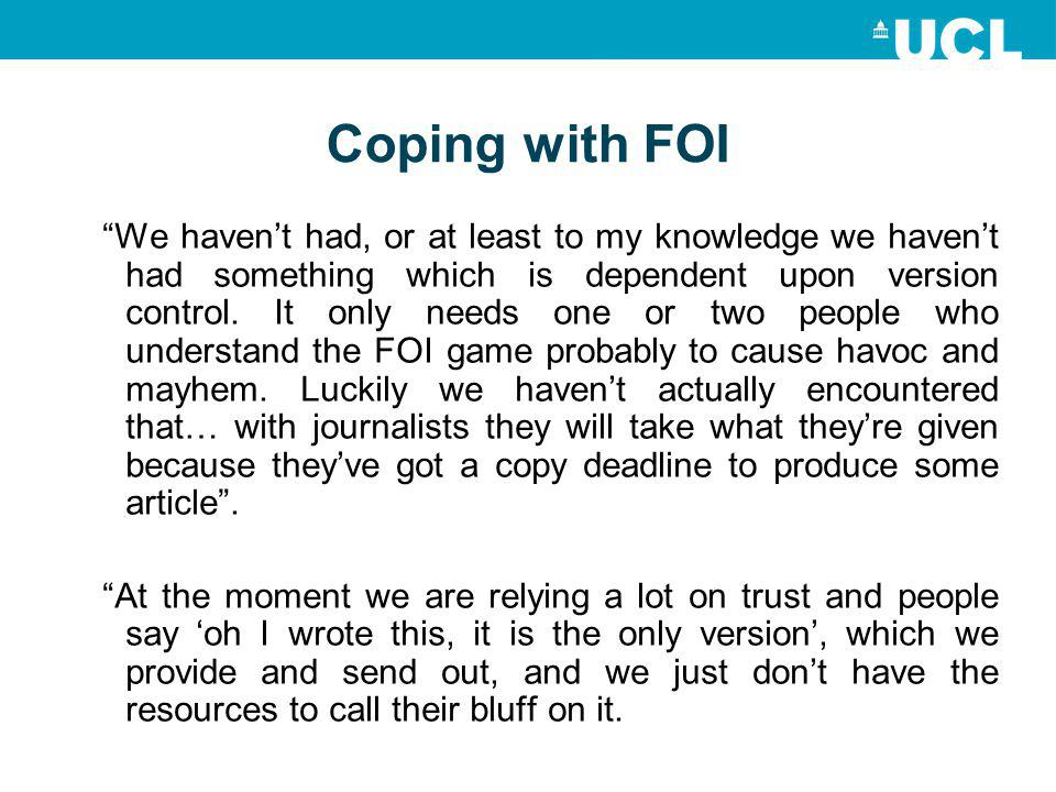 Coping with FOI We haven't had, or at least to my knowledge we haven't had something which is dependent upon version control.