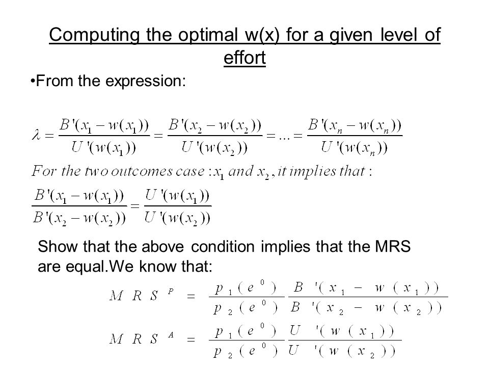 Computing the optimal w(x) for a given level of effort From the expression: Show that the above condition implies that the MRS are equal.We know that: