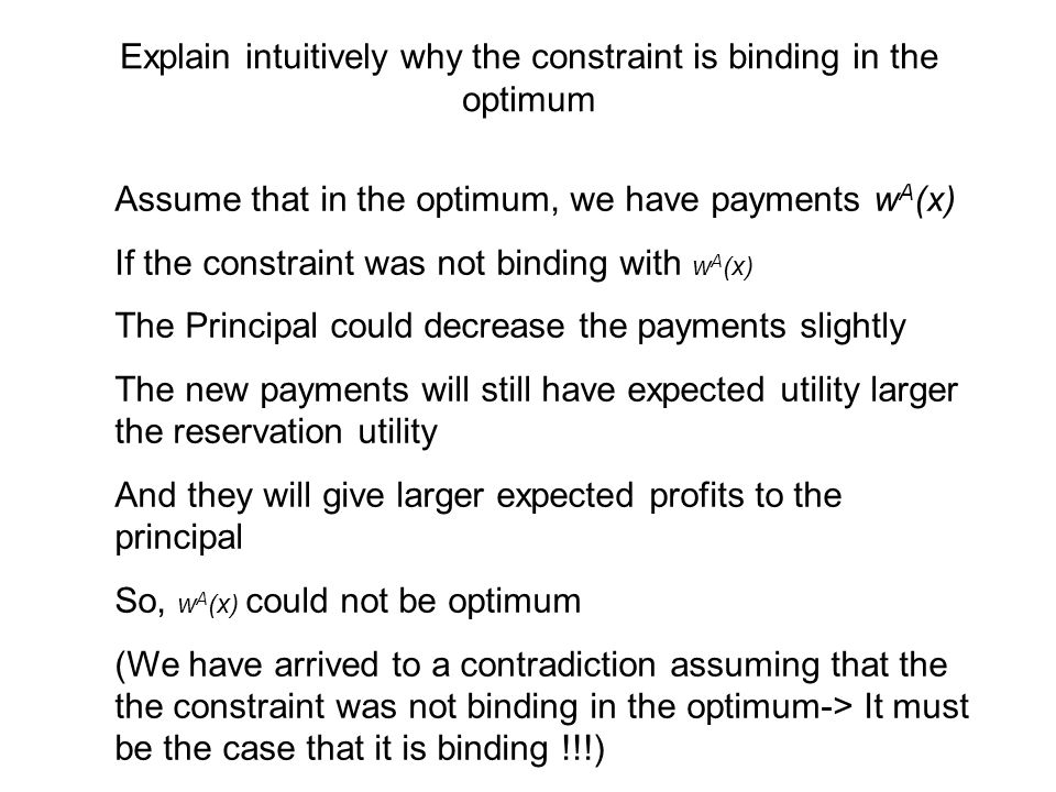 Explain intuitively why the constraint is binding in the optimum Assume that in the optimum, we have payments w A (x) If the constraint was not bindin