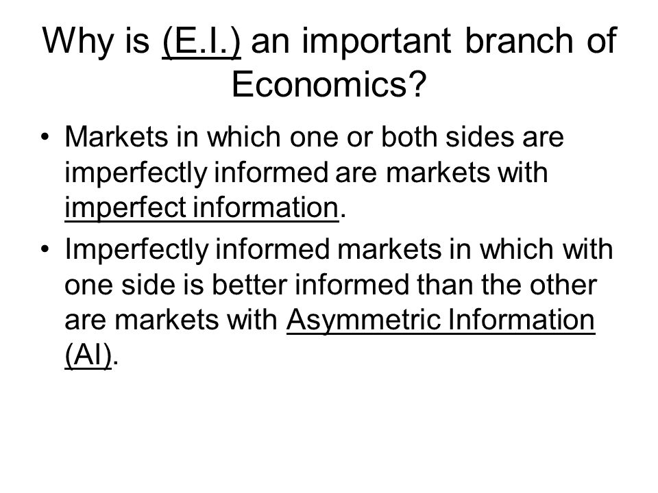 Markets in which one or both sides are imperfectly informed are markets with imperfect information. Imperfectly informed markets in which with one sid