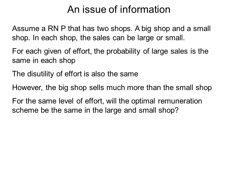 An issue of information Assume a RN P that has two shops. A big shop and a small shop. In each shop, the sales can be large or small. For each given o