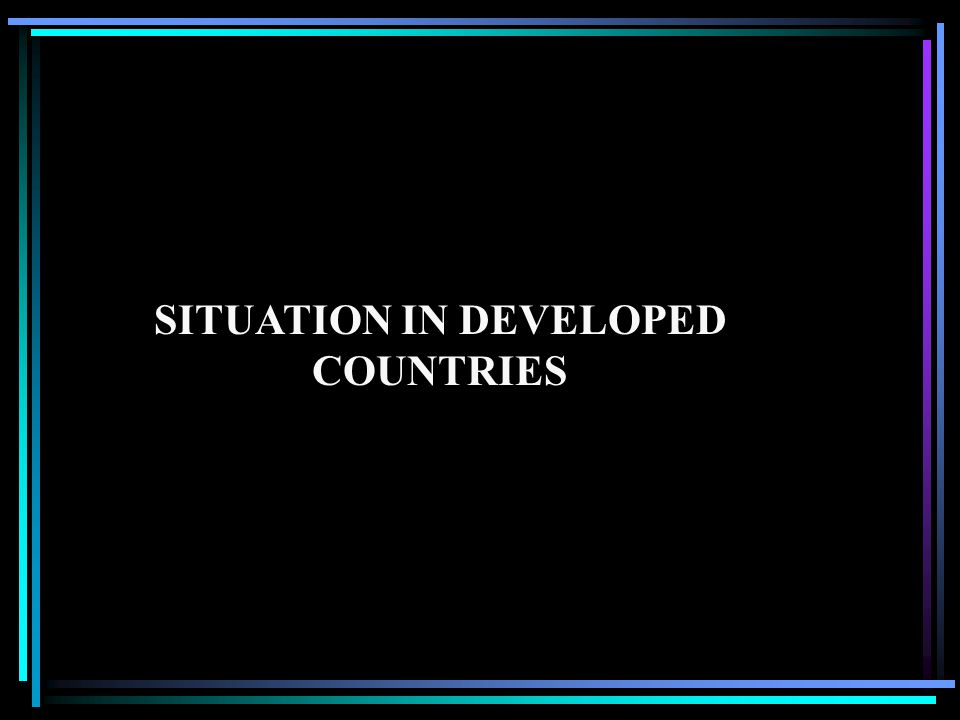 SITUATION IN DEVELOPED COUNTRIES
