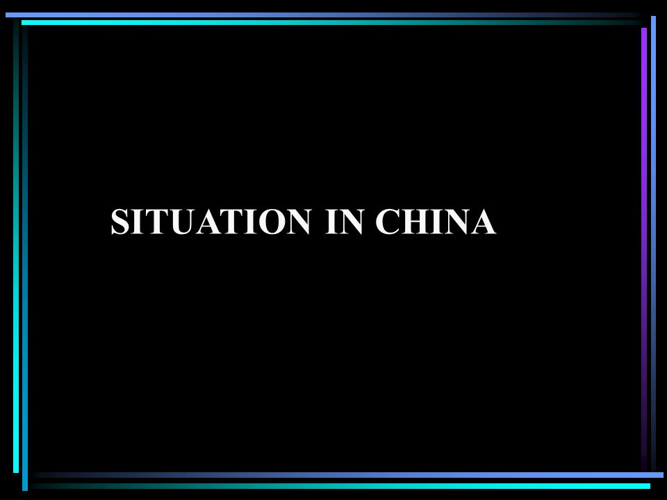 SITUATION IN CHINA