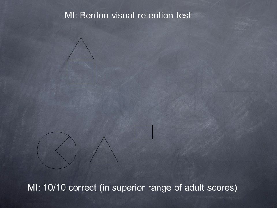 MI: 10/10 correct (in superior range of adult scores)