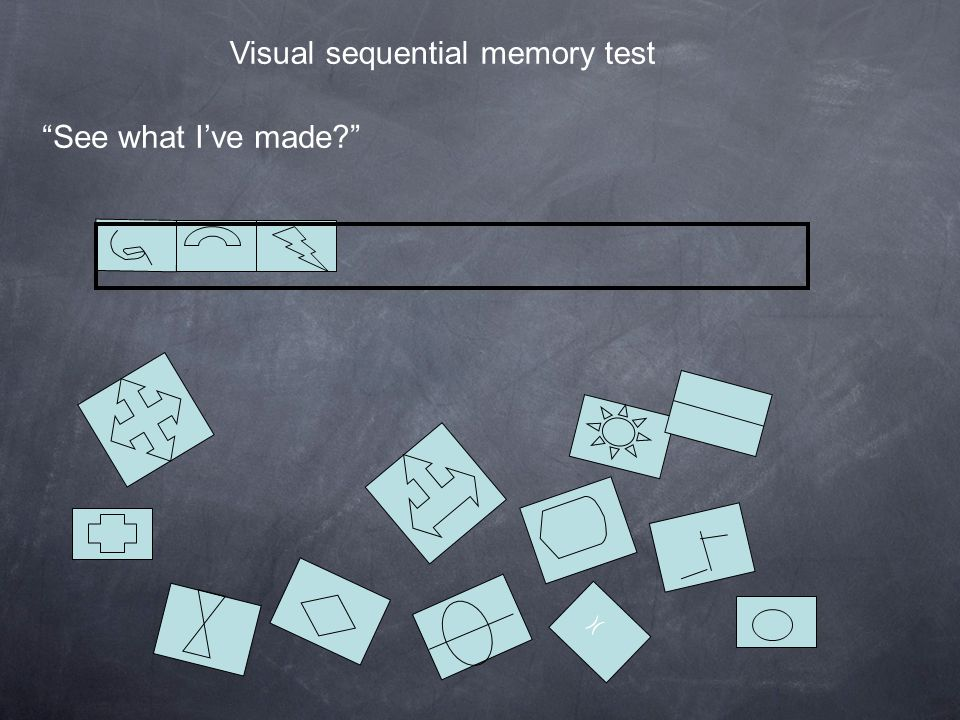 "Visual sequential memory test )( ""See what I've made?"""