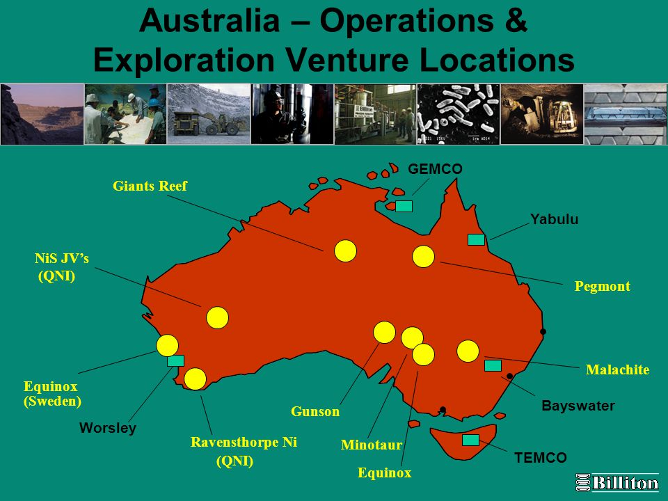 Yabulu Bayswater Worsley TEMCO GEMCO Malachite Minotaur Gunson Ravensthorpe Ni (QNI) Equinox (Sweden) NiS JV's (QNI) Giants Reef Pegmont Equinox Australia – Operations & Exploration Venture Locations